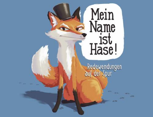 Mein Name ist Hase – Redewendungen auf der Spur
